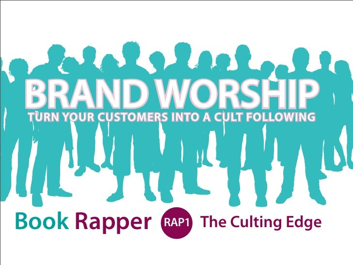 BRAND WORSHIP  TURN YOUR CUSTOMERS INTO A CULT FOLLOWING     Book Rapper         RAP1   The Culting Edge