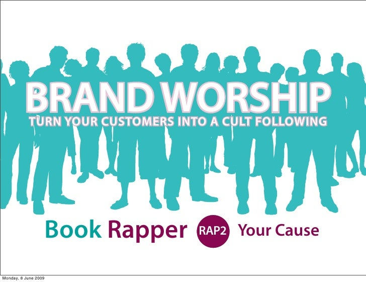 BRAND WORSHIP            TURN YOUR CUSTOMERS INTO A CULT FOLLOWING                           Book Rapper   RAP2   Your Cau...