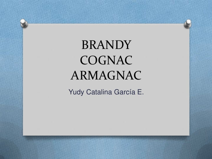 BRANDYCOGNACARMAGNAC<br />Yudy Catalina García E.<br />