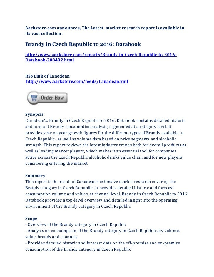 Aarkstore.com announces, The Latest market research report is available inits vast collection:Brandy in Czech Republic to ...