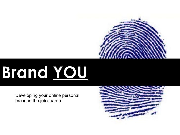 Brand  YOU Developing your online personal brand in the job search