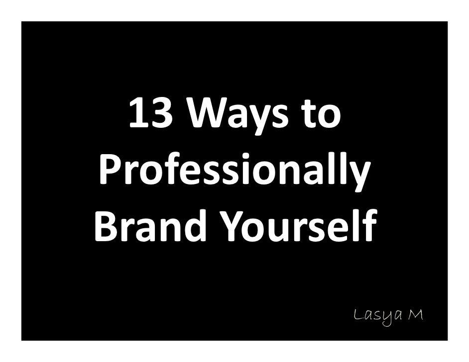13Waysto Professionally BrandYourself              Lasya M