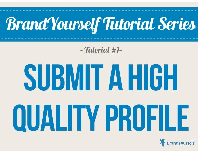 BrandYourself Tutorial Series SubmitaHigh QualityProfile - Tutorial #1-