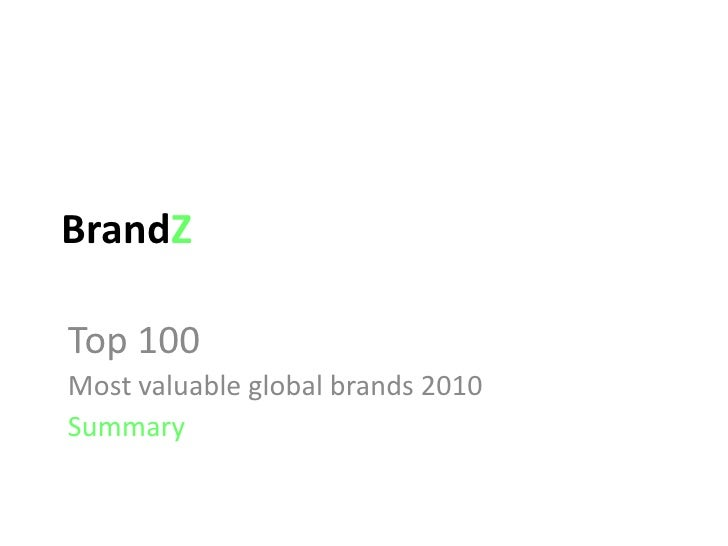 BrandZ Top 100 Most Valuable Global Brands 2010 Summary