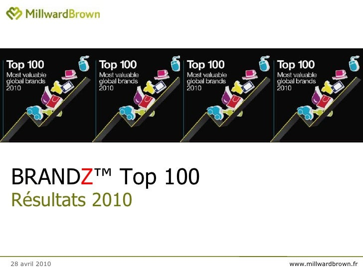 BRANDZ™Top 100Résultats2010<br />28 avril 2010<br />
