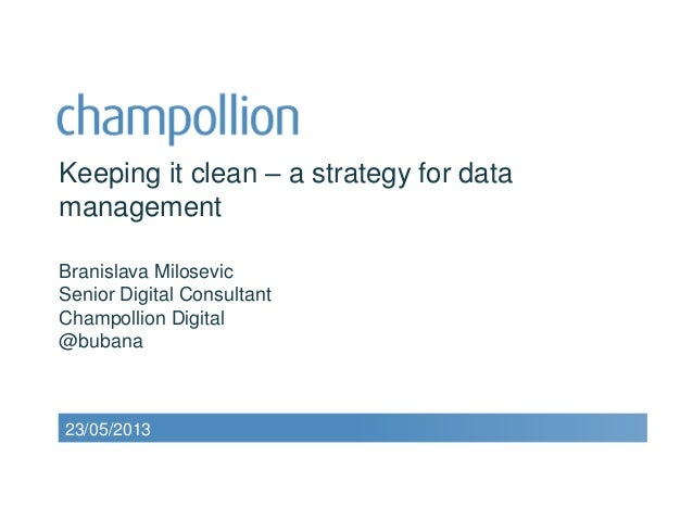 Keeping it clean – a strategy for data management