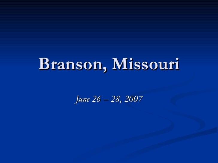 Branson  Missouri 2007