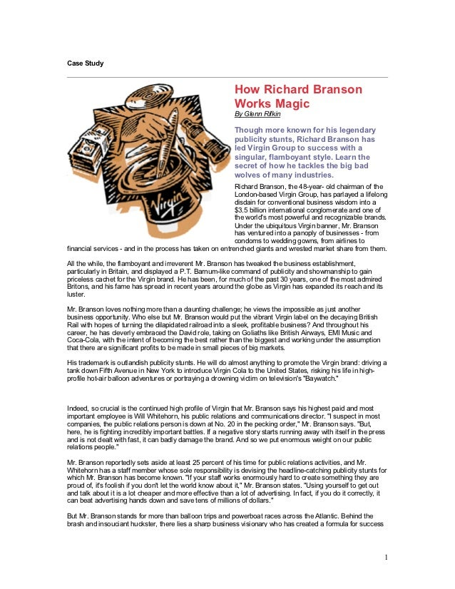 richard branson case study history essay Leadership of richard branson paper instructions: using the internet or strayer university databases, research the leadership style and characteristics of richard.