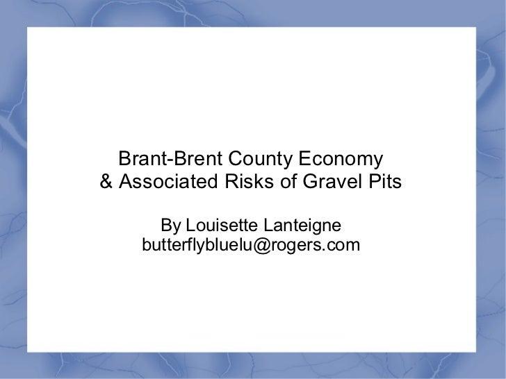 Brant's water supply, aggregate & development risks