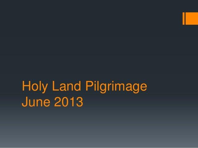 Brant holy land pilgrimage june 2013 part one