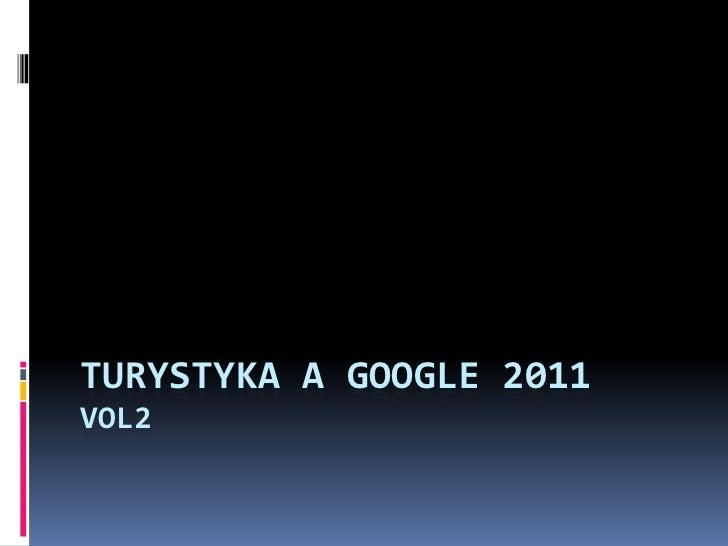 Branza turystyczna a Google 2011 - vol. II - Cezary Glijer