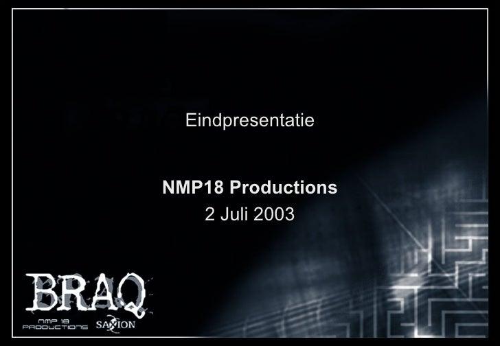 Eindpresentatie NMP18 Productions 2 Juli 2003