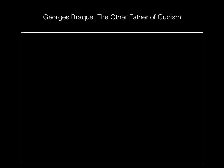 Georges Braque, The Other Father of Cubism
