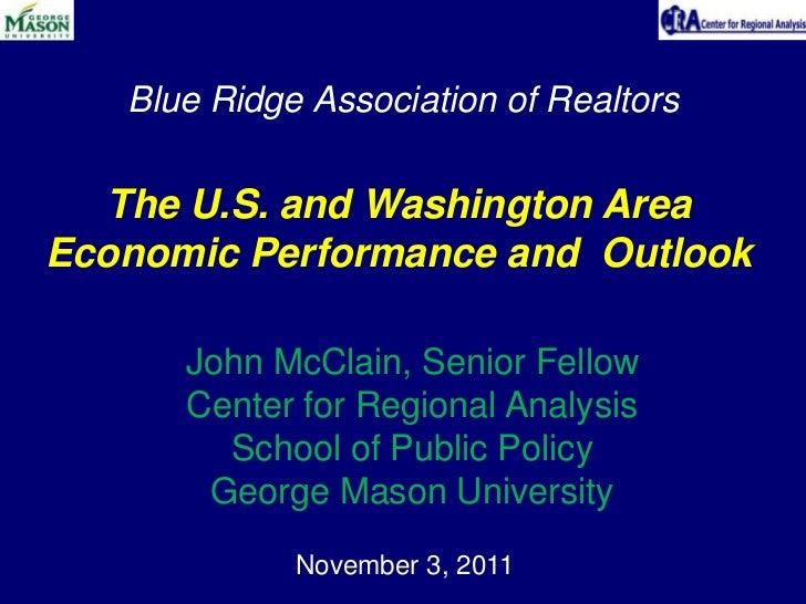 Blue Ridge Association of Realtors  The U.S. and Washington AreaEconomic Performance and Outlook      John McClain, Senior...
