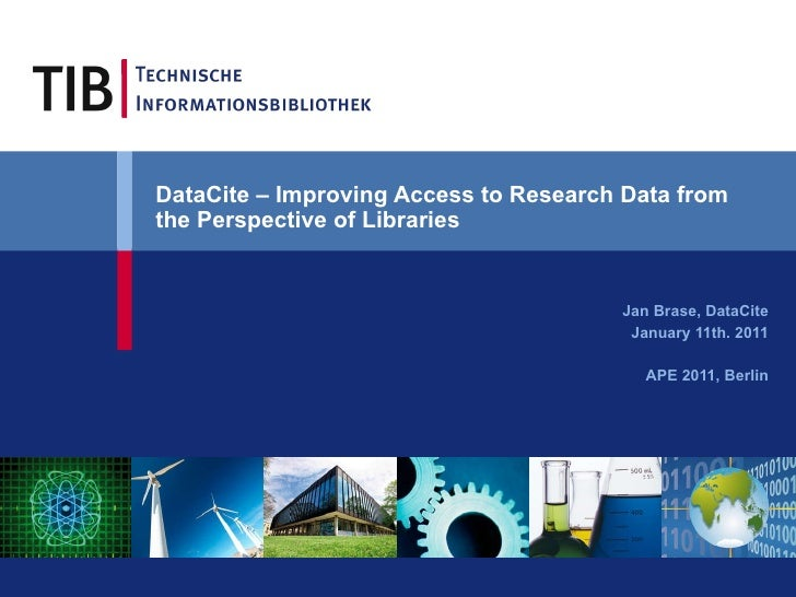 DataCite – Improving Access to Research Data from the Perspective of Libraries   Jan Brase, DataCite January 11th. 2011 AP...