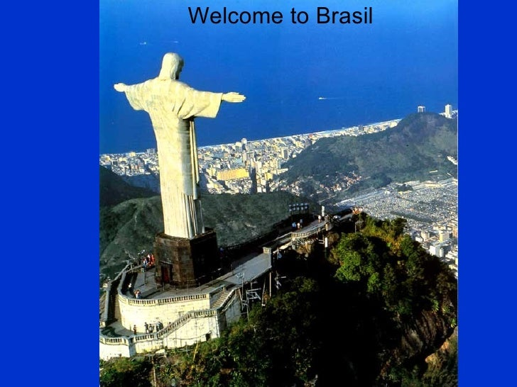 Welcome to Brasil