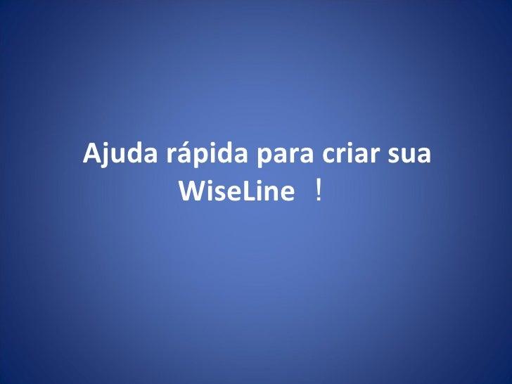 WiseLine help Brasil