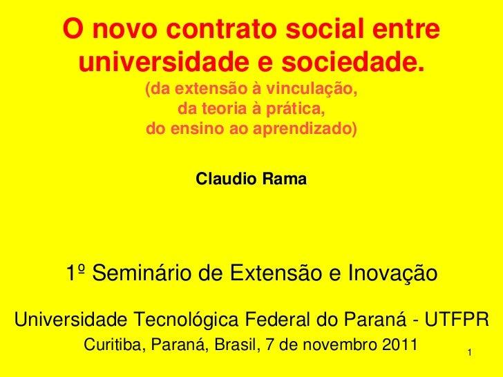 O novo contrato social entre      universidade e sociedade.               (da extensão à vinculação,                   da ...