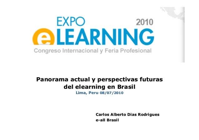 PanoramaPanorama actualactual y perspectivas futurasy perspectivas futuras deldel elearningelearning enen BrasilBrasil Lim...