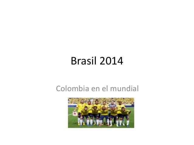 Brasil 2014 Colombia en el mundial