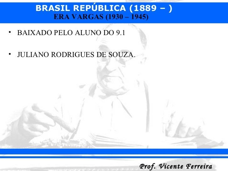 <ul><li>BAIXADO PELO ALUNO DO 9.1 </li></ul><ul><li>JULIANO RODRIGUES DE SOUZA. </li></ul>