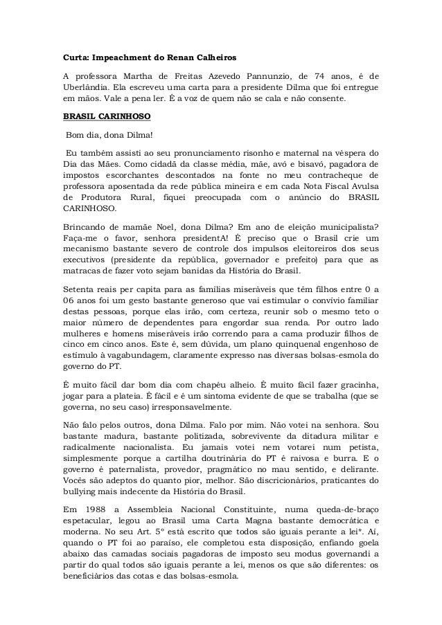 Curta: Impeachment do Renan CalheirosA professora Martha de Freitas Azevedo Pannunzio, de 74 anos, é deUberlândia. Ela esc...