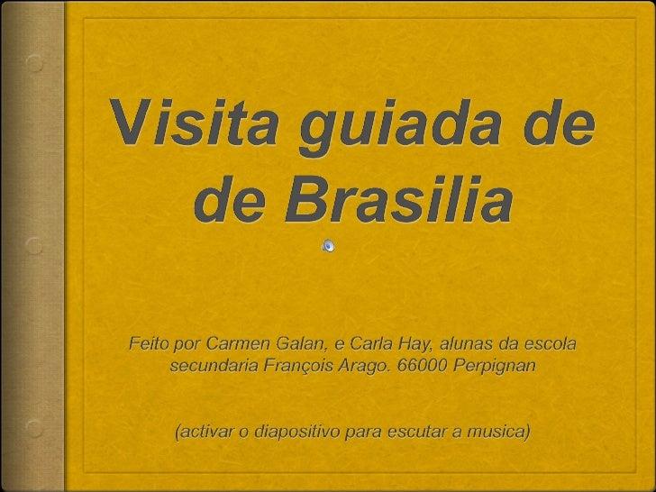  Este ano para Natal, eu fui para Brasília, capital do   Brasil. Vamos apresentar para vocês a cidade mais               ...