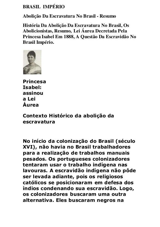 BRASIL IMPÉRIO Abolição Da Escravatura No Brasil - Resumo História Da Abolição Da Escravatura No Brasil, Os Abolicionistas...