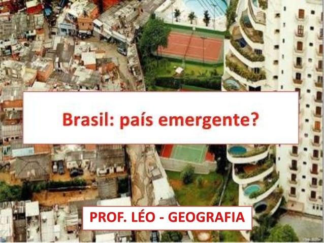 PO cenário econômico recente RÁPIDO CRESCIMENTO ECONÔMICO (2000) • Política de combate a pobreza; • Transferência de renda...
