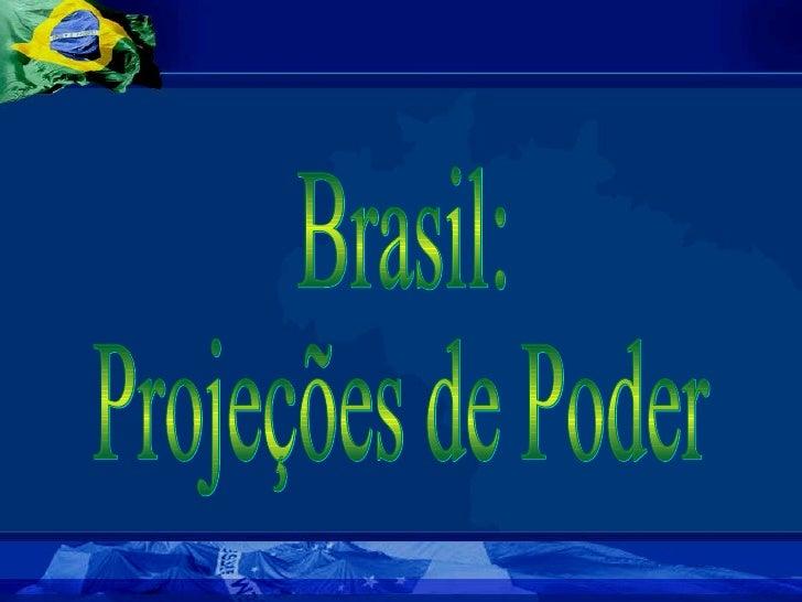 Brasil Projeções de Poder