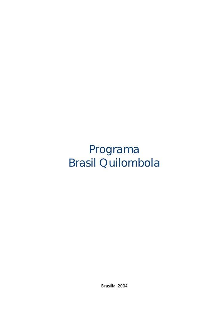 Programa Brasil Quilombola           Brasília, 2004