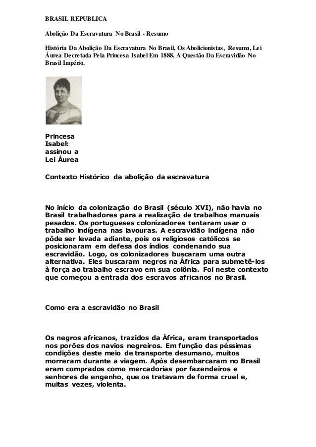BRASIL REPUBLICA Abolição Da Escravatura No Brasil - Resumo História Da Abolição Da Escravatura No Brasil, Os Abolicionist...