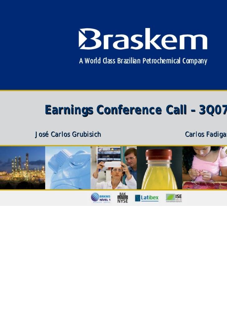 Earnings Conference Call – 3Q07José Carlos Grubisich    Carlos Fadigas                                          1