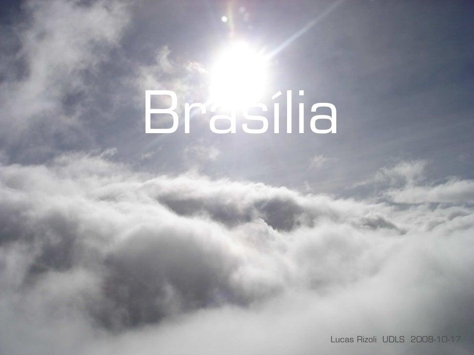 Brasília          Lucas Rizoli UDLS 2008-10-17