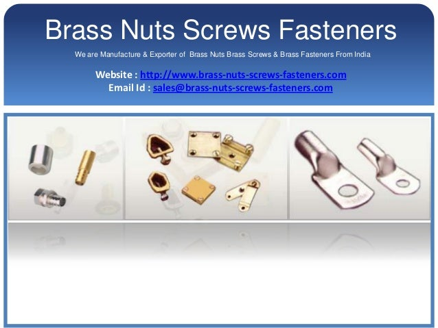 Brass Nuts Screws Fasteners  We are Manufacture & Exporter of Brass Nuts Brass Screws & Brass Fasteners From India       W...