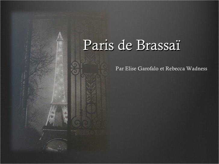 Paris de Brassaï Par Elise Garofalo et Rebecca Wadness