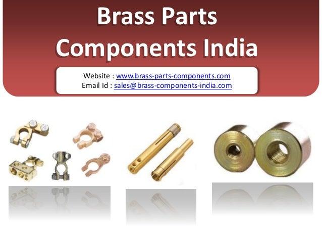 Brass PartsComponents India  Website : www.brass-parts-components.com  Email Id : sales@brass-components-india.com