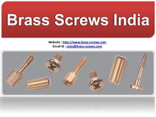 Website : http://www.brass-screws.com  Email Id : sales@brass-screws.com