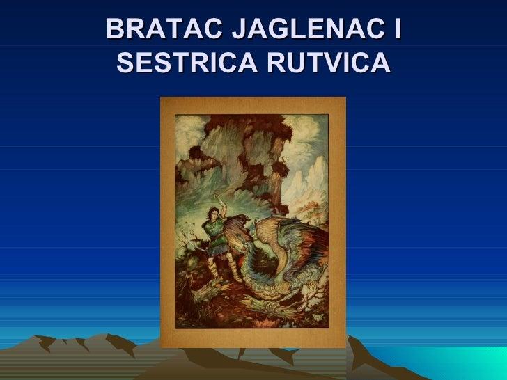 Bratac Jaglenac i sestrica Rutvica - II.dio