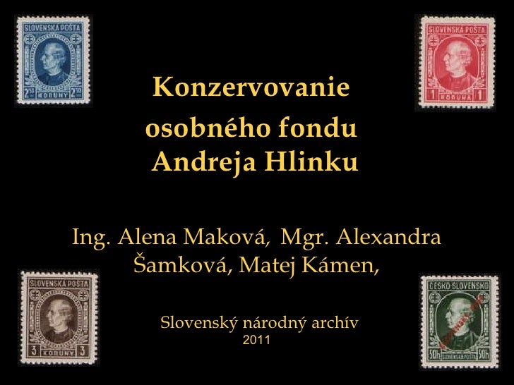 """Preservation and Digitisation of the Collection """"Hlinka"""" in the Slovak National Archives, Bratislava"""