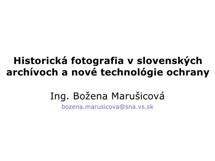 Historical photography in Slovak archives and new techniques of its preservation (Slovak), 13.10.2011