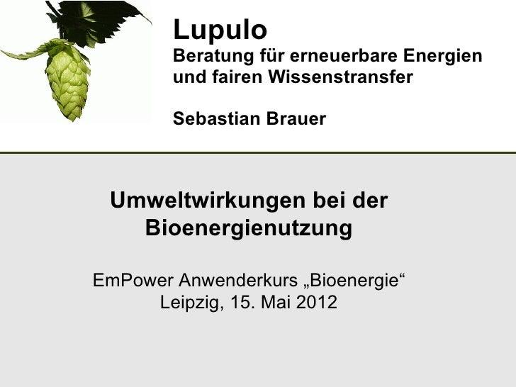 Lupulo        Beratung für erneuerbare Energien        und fairen Wissenstransfer        Sebastian Brauer Umweltwirkungen ...