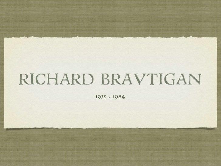 RICHARD BRAUTIGAN       1935 - 1984