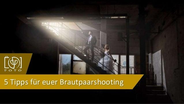 5 Tipps für euer Brautpaarshooting