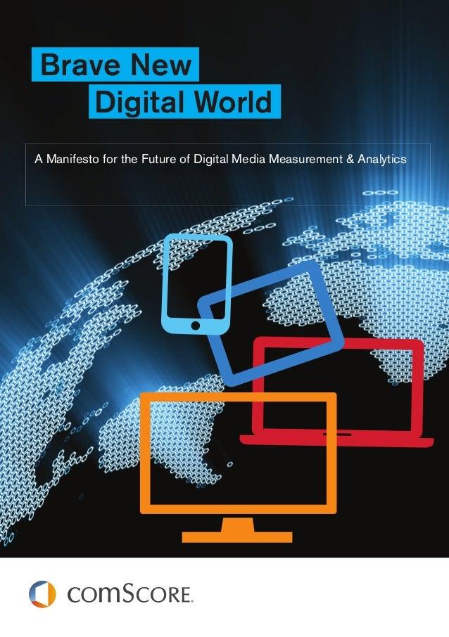 Brave New   Digital WorldA Manifesto for the Future of Digital Media Measurement & Analytics