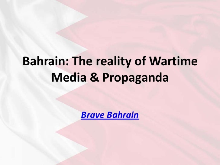 Bahrain: The reality of Wartime Media & Propaganda<br />Brave Bahrain<br />