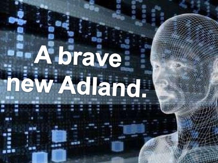 A Brave New Adland