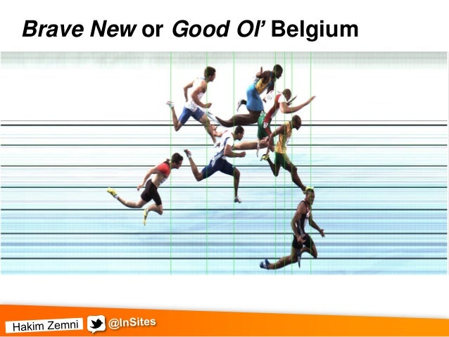 Brave new or good old Belgium?