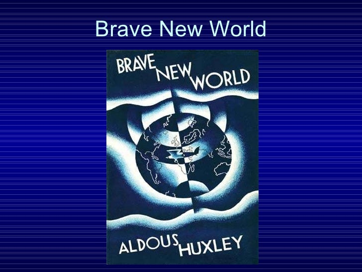 brave new world world instability Surely it's time to look again at brave new world and to examine its arguments for and against the totally planned society it describes, in which everybody is happy now.