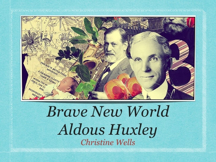 Brave New World Aldous Huxley    Christine Wells